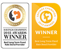 Savings Champion 2017, 2018 and 2019 Awards Winner - Best Long Term Fixed Rate Bond Provider and Highly Commended Best Fixed Rate Bond Provider